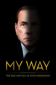 http://kezhlednuti.online/my-way-the-rise-and-fall-of-silvio-berlusconi-107203