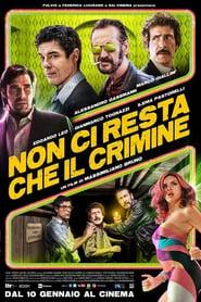 http://filmzdarma.online/kestazeni-non-ci-resta-che-il-crimine-107706