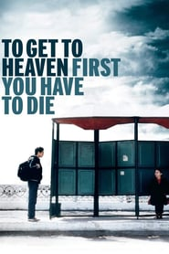 http://filmzdarma.online/kestazeni-to-get-to-heaven-first-you-have-to-die-109105