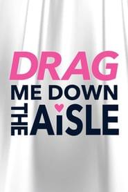 http://filmzdarma.online/kestazeni-drag-me-down-the-aisle-110226