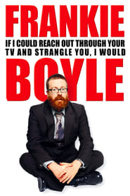 http://filmzdarma.online/kestazeni-frankie-boyle-live-2-if-i-could-reach-out-through-your-tv-and-strangle-you-i-would-111401