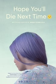 http://filmzdarma.online/kestazeni-i-hope-you-ll-die-next-time-112823