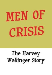 http://kezhlednuti.online/men-of-crisis-the-harvey-wallinger-story-47073