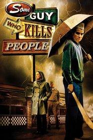http://filmzdarma.online/kestazeni-some-guy-who-kills-people-51446