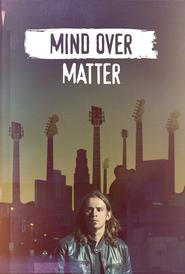 http://filmzdarma.online/kestazeni-mind-over-matter-88580