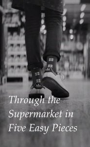 http://kezhlednuti.online/through-the-supermarket-in-five-easy-pieces-95392